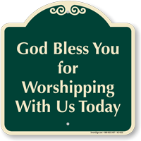 God Bless You For Worshipping Signature Sign