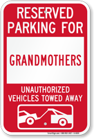 Reserved Parking For Grandmothers Vehicles Tow Away Sign