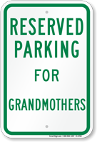Parking Space Reserved For Grandmothers Sign