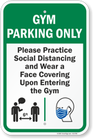 Gym Parking Only Practice Social Distancing and Wear a Face Covering Upon Entering Gym Parking Sign