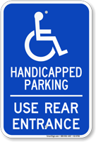 Handicapped Parking, Use Rear Entrance Sign