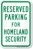 Parking Space Reserved For Homeland Security Sign