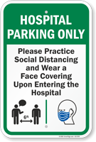 Hospital Parking Only Practice Social Distancing and Wear a Face Covering Upon Entering Hospital Parking Sign