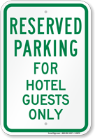 Parking Space Reserved For Hotel Guests Only Sign