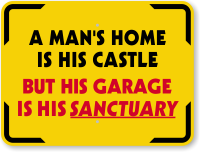 A Mans Home Is His Castle Sign