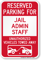 Reserved Parking For Jail Admin Staff Sign