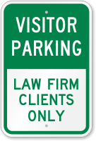 Visitor Parking Law Firm Clients Only Sign