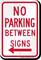 No Parking Between Sign (left arrow)