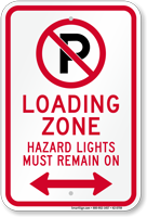 Loading Zone, Hazard Lights Remain On Sign