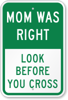 Look Before You Cross Traffic Safety Sign