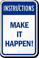 Make It Happen Instructions Sign