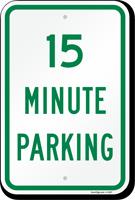 Fifteen Minute Parking Sign