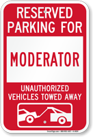 Reserved Parking For Moderator Vehicles Tow Away Sign
