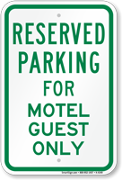 Parking Space Reserved For Motel Guest Only Sign