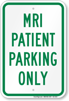 MRI Patient Parking Only Sign