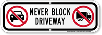 Never Block Driveway Parking Restriction Sign