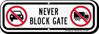 Never Block Gate, No Parking Sign