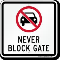 Never Block Gate Parking Restriction Sign