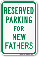 Parking Space Reserved For New Fathers Sign