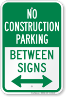 No Construction Parking Bidirectional Arrow Between Sign