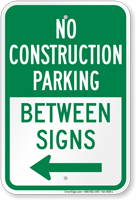 No Construction Parking Left Arrow Between Sign