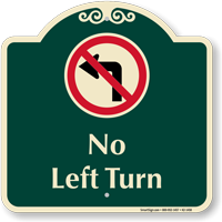 No Left Turn Signature Sign