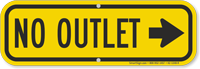 No Outlet Sign, Right Arrow