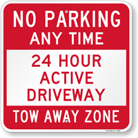 No Parking, 24 Hour Active Driveway Sign