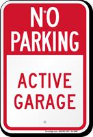 No Parking Active Garage Parking Sign