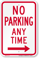 No Parking Any Time, Right Arrow Sign