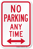 No Parking Anytime (bidirectional arrow) Aluminum Sign