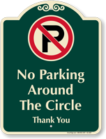 No Parking Around The Circle Sign