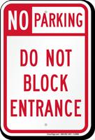No Parking Do Not Block Entrance Sign