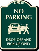 No Parking Drop Off Pick Up Sign