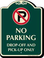 No Parking Drop Off Signature Sign