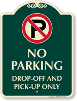 No Parking Drop Off Signature Sign