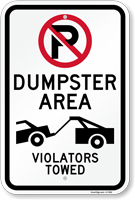 No Parking, Dumpster Area, Violators Towed Sign