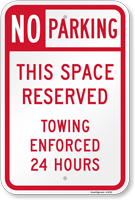 Space Reserved No Parking, Towing Enforced Sign