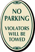 No Parking, Violators Towed Signature Sign