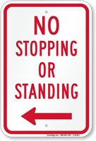 No Stopping or Standing Sign, Left Arrow