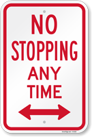 No Stopping Any Time (Bidirectional) Sign