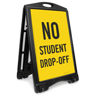 No Student Drop-Off Sidewalk Sign