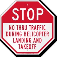 No Thru Traffic During Helicopter Landing Sign