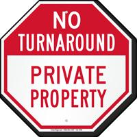 No Turnaround Private Property Sign