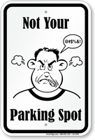 Not Your Parking Spot, Humorous Parking Sign