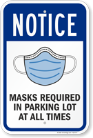 NOTICE: Masks Required in Parking Lot at All Times