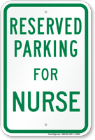 Parking Space Reserved For Nurse Sign