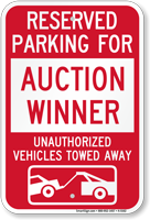 Reserved Parking For Auction Winner Tow Away Sign