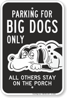 Parking For Big Dogs Only Funny Parking Sign