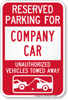 Reserved Parking For Company Car Tow Away Sign